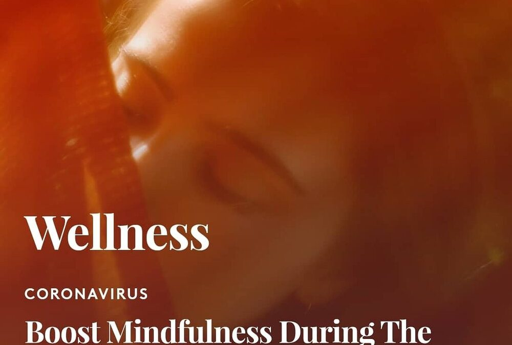 How To Boost Mindfulness During The Coronavirus Outbreak